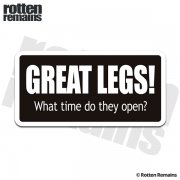 Great Legs! What Time Do They Open Funny Sticker Decal