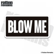 Blow Me Funny Sticker Decal