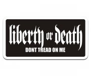 Liberty or Death Don't Tread on Me Sticker Decal