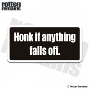 Honk If Anything Falls Off Funny Sticker Decal